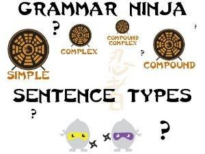 Grammar ninja Compound complex compound simple Sentence types