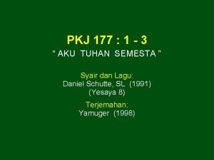 PKJ 177 1 3 AKU TUHAN SEMESTA Syair