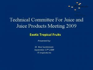 Technical Committee For Juice and Juice Products Meeting