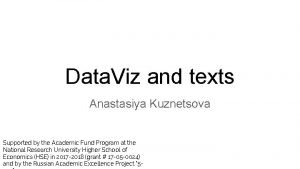 Data Viz and texts Anastasiya Kuznetsova Supported by
