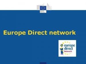 Europe Direct network Europe Direct Network Europe Direct