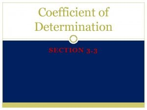 Coefficient of Determination SECTION 3 3 Coefficient of