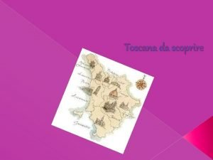 Toscana da scoprire Massa Carrara Grosseto Siena Toscana