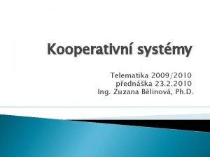 Kooperativn systmy Telematika 20092010 pednka 23 2 2010