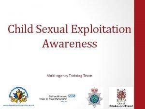 Child Sexual Exploitation Awareness Multiagency Training Team www
