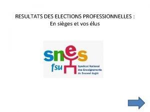 RESULTATS DES ELECTIONS PROFESSIONNELLES En siges et vos
