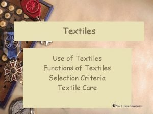 Textiles Use of Textiles Functions of Textiles Selection
