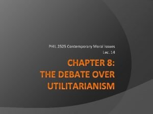 PHIL 2525 Contemporary Moral Issues Lec 14 CHAPTER