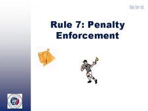 Rule 7 Penalty Enforcement Penalty Enforcement Mechanic 14