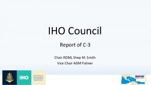 IHO Council Report of C3 Chair RDML Shep