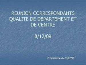 REUNION CORRESPONDANTS QUALITE DE DEPARTEMENT ET DE CENTRE