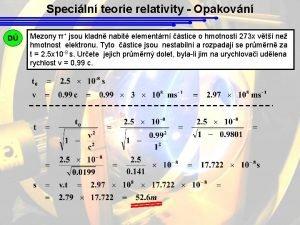 Speciln teorie relativity Opakovn D Mezony jsou kladn