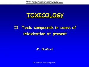 TOXICOLOGY II Toxic compounds in cases of intoxication