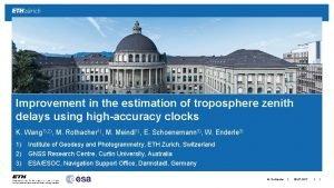 Improvement in the estimation of troposphere zenith delays