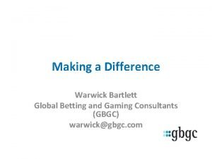 Making a Difference Warwick Bartlett Global Betting and