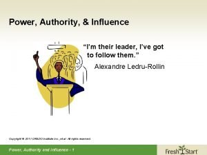 Power Authority Influence Im their leader Ive got