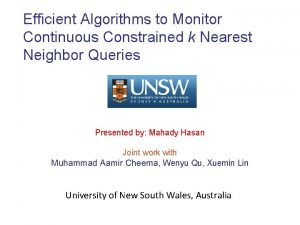 Efficient Algorithms to Monitor Continuous Constrained k Nearest