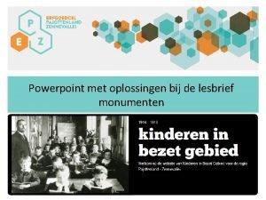 Powerpoint met oplossingen bij de lesbrief monumenten INLEIDING