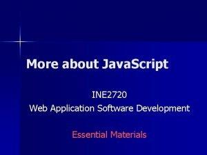 More about Java Script INE 2720 Web Application