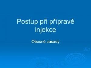 Postup pi pprav injekce Obecn zsady Postup pi