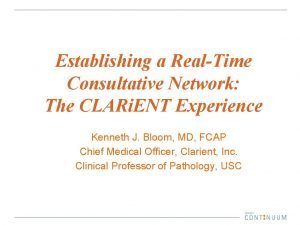 Establishing a RealTime Consultative Network The CLARi ENT