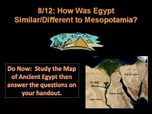 812 How Was Egypt SimilarDifferent to Mesopotamia Do
