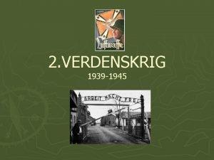 2 VERDENSKRIG 1939 1945 1939 1 september Tyskland