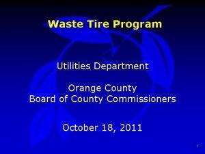 Waste Tire Program Utilities Department Orange County Board