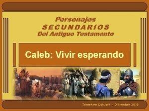 Caleb Vivir esperando VERSCULO PARA MEMORIZAR Mi alma