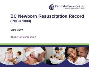BC Newborn Resuscitation Record PSBC 1980 June 2019