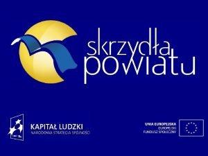 Skrzyda Powiatu Rozwj i promocja aktywnej integracji spoecznej