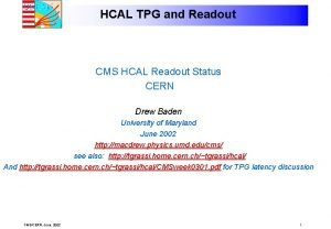 HCAL TPG and Readout CMS HCAL Readout Status