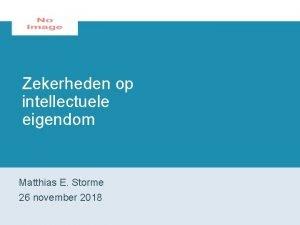 Zekerheden op intellectuele eigendom Matthias E Storme 26