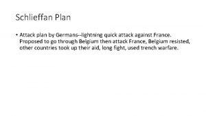Schlieffan Plan Attack plan by Germanslightning quick attack