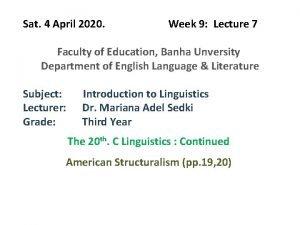 Sat 4 April 2020 Week 9 Lecture 7