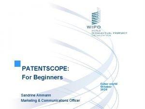 PATENTSCOPE For Beginners Cyber world October 2020 Sandrine