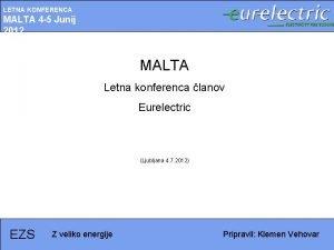 LETNA KONFERENCA MALTA 4 5 Junij 2012 MALTA