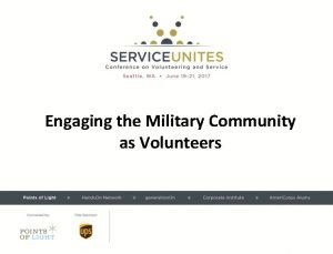 Engaging the Military Community as Volunteers Presented by