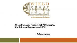 Gross Domestic Product GDP Concepts the Informal Economy