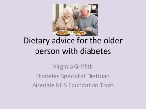 Dietary advice for the older person with diabetes