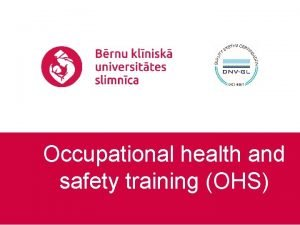 Occupational health and safety training OHS Why should