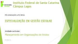 Instituto Federal de Santa Catarina Cmpus Lages PSGRADUAO