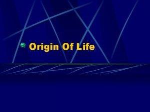 Origin Of Life How Did Life Begin Earth