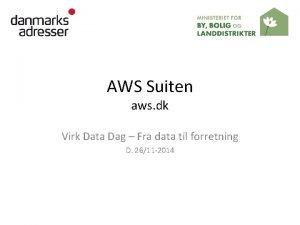AWS Suiten aws dk Virk Data Dag Fra