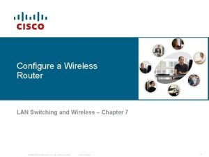 Configure a Wireless Router LAN Switching and Wireless