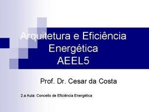 Arquitetura e Eficincia Energtica AEEL 5 Prof Dr
