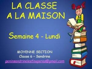 LA CLASSE A LA MAISON Semaine 4 Lundi