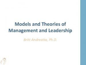 Models and Theories of Management and Leadership Britt