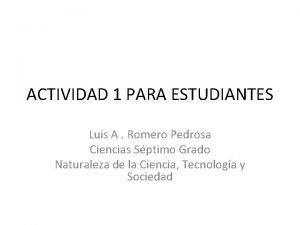 ACTIVIDAD 1 PARA ESTUDIANTES Luis A Romero Pedrosa