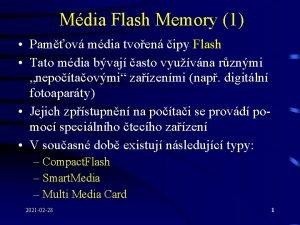 Mdia Flash Memory 1 Pamov mdia tvoen ipy